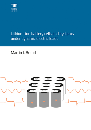 Lithium-ion battery cells and systems under dynamic electric loads von Brand,  Martin