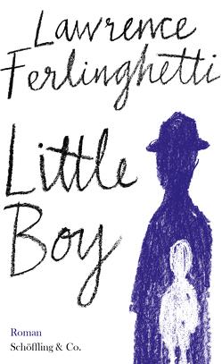 Little Boy von Ferlinghetti,  Lawrence, Winkler,  Ron