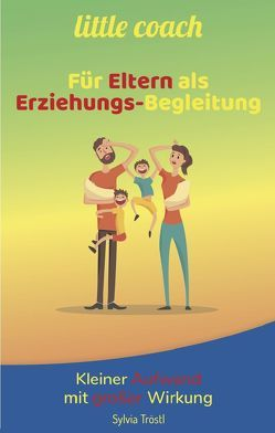 little coach – Für Eltern als Erziehungs-Begleitung von Tröstl,  Sylvia