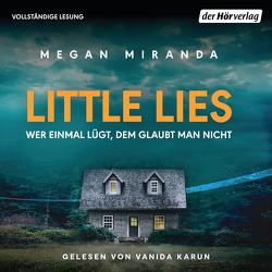 Little Lies – Wer einmal lügt, dem glaubt man nicht von Claußen,  Cathrin, Karun,  Vanida, Miranda,  Megan