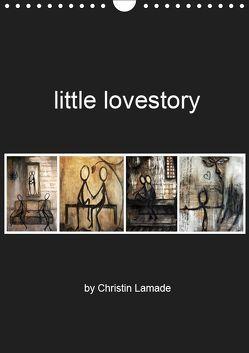 little lovestory (Wandkalender 2019 DIN A4 hoch) von Lamade,  Christin