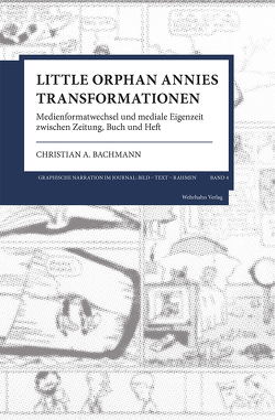 Little Orphan Annies Transformationen von Bachmann,  Christian A.