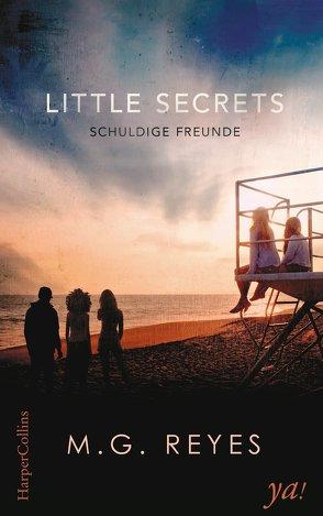 Little Secrets – Schuldige Freunde von Müller,  Maike, Reyes,  M.G.