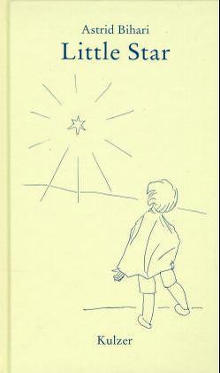 Little Star von Bihari,  Astrid, Madl,  Maria