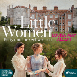 Little Women – Betty und ihre Schwestern von Alcott,  Louisa May, Pages,  Svenja