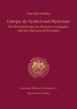 Liturgie als Symbol und Mysterium: Die Himmelsliturgie des Dionysios Areopagites und ihre altgeorgische Rezeption von Sakvarelidze,  Nino