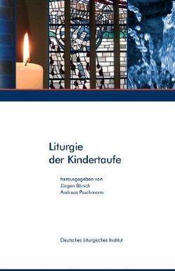 Liturgie der Kindertaufe von Bärsch,  Jürgen, Poschmann,  Andreas