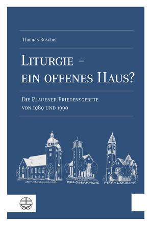 Liturgie – ein offenes Haus? von Roscher,  Thomas