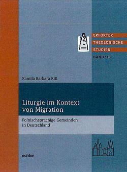 Liturgie im Kontext von Migration von Riß,  Kamila Barbara