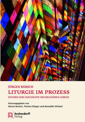 Liturgie im Prozess von Bärsch,  Jürgen