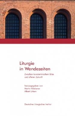 Liturgie in Wendezeiten von Klöckner,  Martin, Urban,  Albert