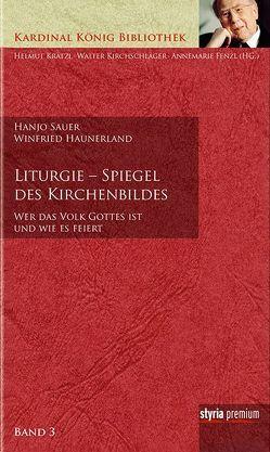 Liturgie – Spiegel des Kirchenbildes von Fenzl,  Annemarie, Haunerland,  Winfried, Kirchschläger,  Walter, Krätzl,  Helmut, Sauer,  Hanjo