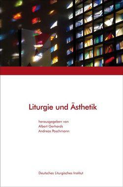 Liturgie und Ästhetik von Gerhards,  Albert, Poschmann,  Andreas