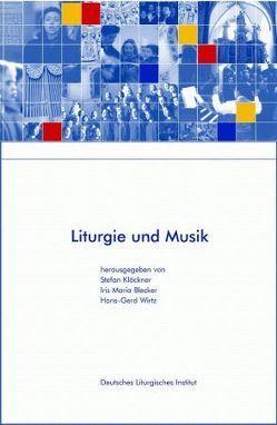 Liturgie und Musik von Blecker,  Iris M, Klöckner,  Stefan, Wirtz,  Hans G