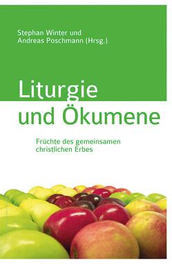 Liturgie und Ökumene von Poschmann,  Andreas, Winter,  Stephan