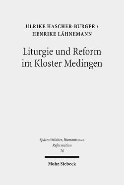 Liturgie und Reform im Kloster Medingen von Braun-Niehr,  Beate, Hascher-Burger,  Ulrike, Lähnemann,  Henrike