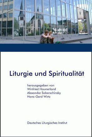 Liturgie und Spiritualität von Haunerland,  Winfried, Saberschinsky,  Alexander, Wirtz,  Hans G
