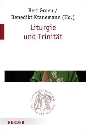 Liturgie und Trinität von Groen,  Bert, Kranemann,  Benedikt