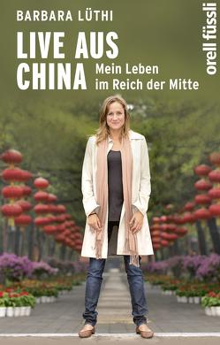 Live aus China von Lüthi,  Barbara