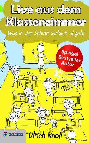 Live aus dem Klassenzimmer von Knoll,  Ulrich