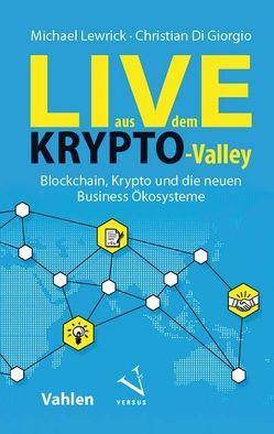 Live aus dem Krypto-Valley von Di Giorgio,  Christian, Lewrick,  Michael