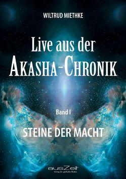 Live aus der Akasha-Chronik – Band 1 von Miethke,  Wiltrud