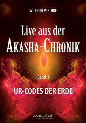 Live aus der Akasha-Chronik – Band 2 von Miethke,  Wiltrud