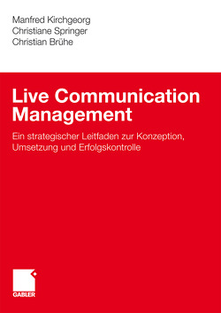 Live Communication Management von Brühe,  Christian, Kirchgeorg,  Manfred, Springer,  Christiane