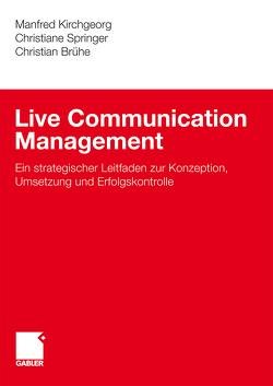 Live Communication Management von Brühe,  Christian, Kirchgeorg,  Manfred, Springer,  Christiane