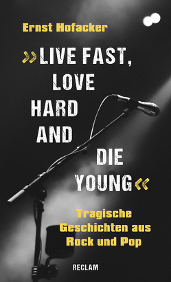 'Live fast, love hard and die young' von Hofacker,  Ernst