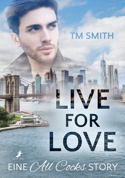 Live for Love von Smith,  TM, Spallek,  Bettina