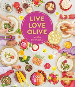 LIVE LOVE OLIVE – Genießen mit Olivenöl von Schweger,  Margit, Schweger,  Richard
