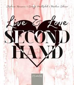 Live & Love Secondhand von Neumann,  Stephanie, Pawlitschek,  Swantje, Scheuer,  Marlena