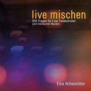 live mischen von Hillenkötter,  Eike
