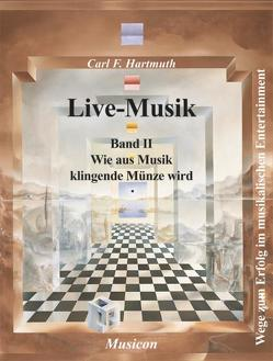 Live-Musik, Band II von Ahrens,  Christine, Hartmuth,  Carl F, Viscardi,  Claudio, Zaunschirm