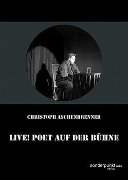 Live! Poet auf der Bühne von Aschenbrenner,  Christoph