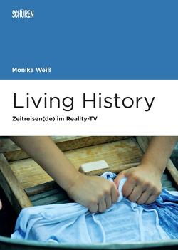 Living History von Weiß,  Monika
