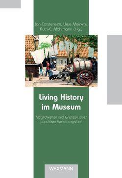 Living History im Museum von Carstensen,  Jan, Meiners,  Uwe, Mohrmann,  Ruth E