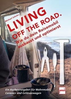 LIVING OFF THE ROAD von Scheler,  Michael