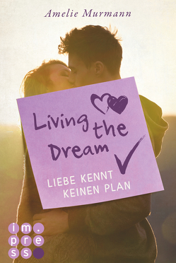 Living the Dream. Liebe kennt keinen Plan von Murmann,  Amelie