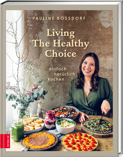 Living The Healthy Choice von Bossdorf,  Pauline