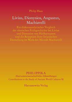 Livius, Dionysios, Augustus, Machiavelli von Haas,  Philip