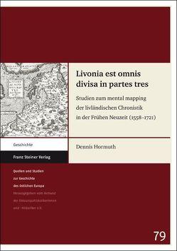 Livonia est omnis divisa in partes tres von Hormuth,  Dennis