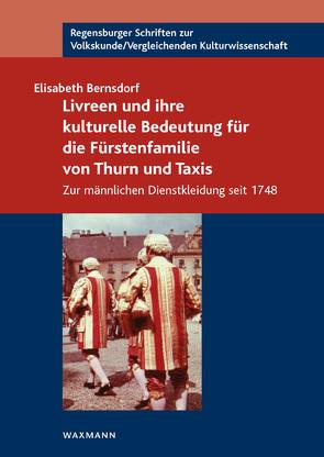 Livreen und ihre kulturelle Bedeutung für die Fürstenfamilie von Thurn und Taxis von Bernsdorf,  Elisabeth
