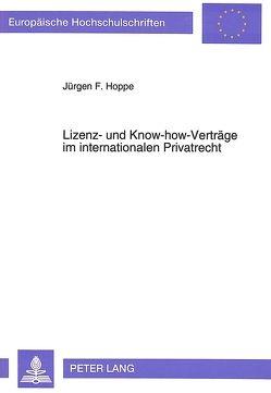 Lizenz- und Know-how-Verträge im internationalen Privatrecht von Hoppe,  Jürgen