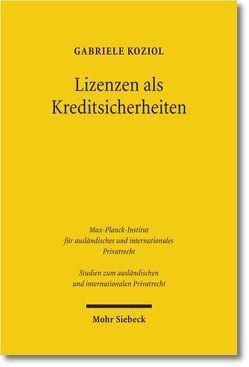 Lizenzen als Kreditsicherheiten von Koziol,  Gabriele