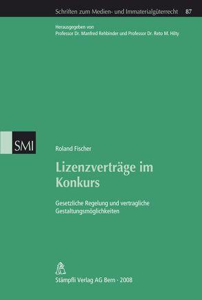 Lizenzverträge im Konkurs von Fischer,  Roland