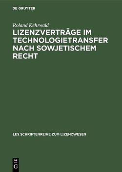 Lizenzverträge im Technologietransfer nach sowjetischem Recht von Kehrwald,  Roland