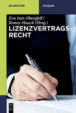 Lizenzvertragsrecht von Hauck,  Ronny, Heim,  Sebastian, Herbort,  Nina Elisabeth, Obergfell,  Eva Inés, Zurth,  Patrick