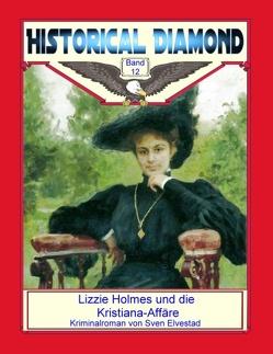 Lizzie Holmes und die Kristiana-Affäre von Elvestad,  Sven, Sedlacek,  Klaus-Dieter